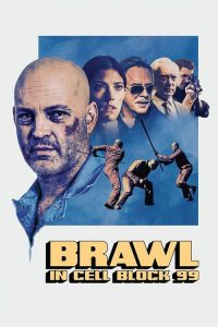 99. Blok ( Brawl in Cell Block 99 ) film posteri