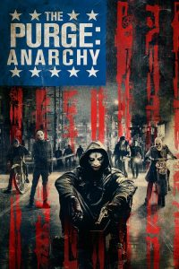 Arınma Gecesi: Anarşi ( The Purge: Anarchy ) film posteri
