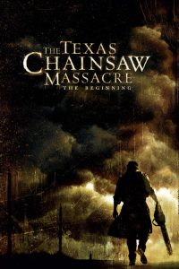 The Texas Chainsaw Massacre: The Beginning ( The Texas Chainsaw Massacre: The Beginning ) film posteri