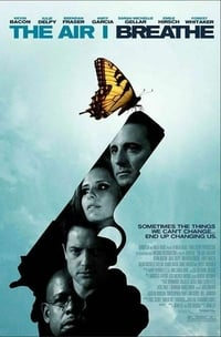 Kesişen Hayatlar ( The Air I Breathe ) film posteri